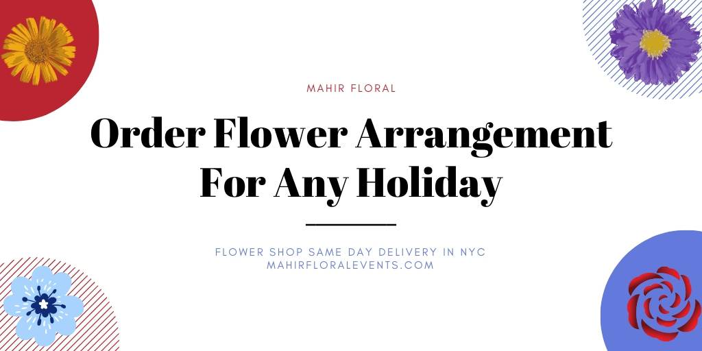 Order Flower arrangement For Any Holiday